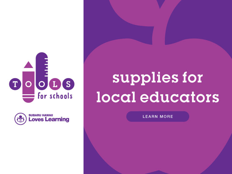 Subaru Hawaii Loves Learning. We're providing school supplies for local educators.